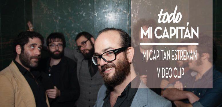 """Mi Capitán estrenan videoclip """"Millones de Palabras"""""""