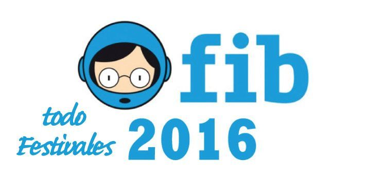 7 imprescindibles en el FIB 2016