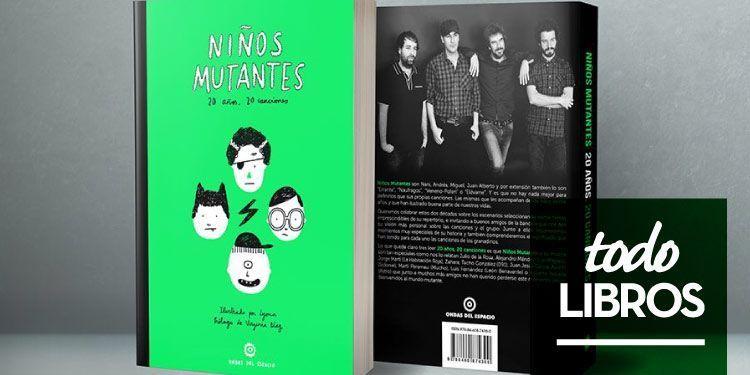 """Reseña libro Niños Mutantes """"20 años, 20 canciones"""""""