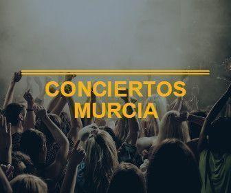 Conciertos Murcia
