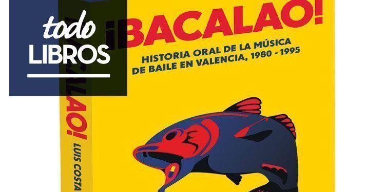 Reseña libro ¡Bacalao! Historia oral de la música de baile en Valencia