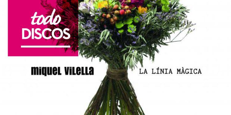 """Reseña disco Miquel Vilella """"La Línia Màgica"""""""