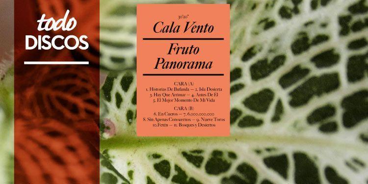 """Reseña disco Cala Vento """"Fruto Panorama"""""""
