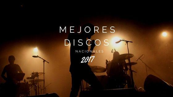 Mejores discos nacionales de 2017