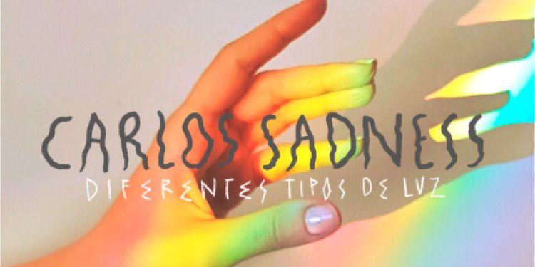 "Carlos Sadness anuncia nuevo disco ""Diferentes Tipos de luz"""