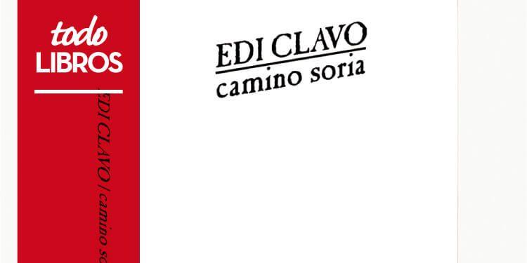 Reseña libro Camino Soria de Edi Clavo, Editorial Contra