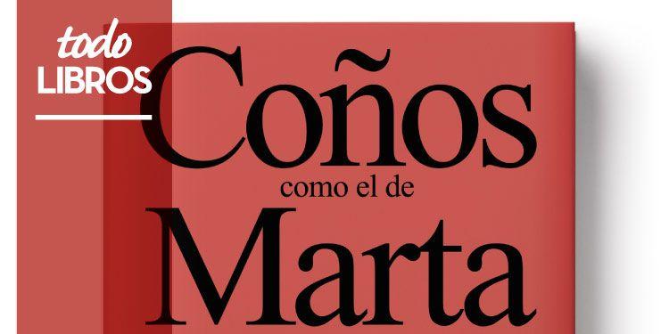 """Reseña libro """"Coños como el de Marta"""""""