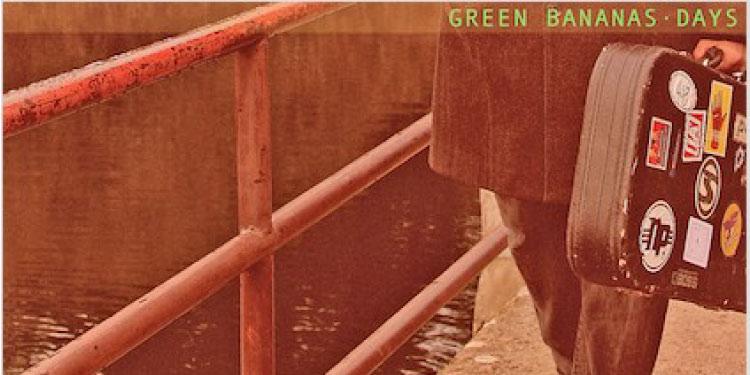 """Reseña disco Green Bananas """"Days Ep"""""""