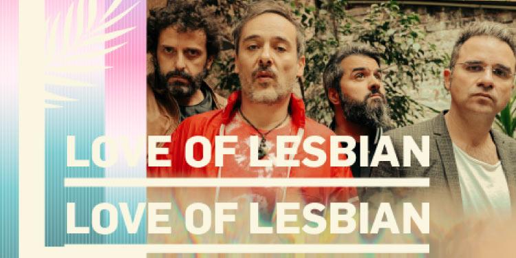 Love of Lesbian primera confirmación del Spring Festival