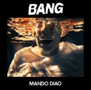 Mando Diao anuncian nuevo disco, Bang