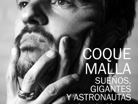 Coque Malla. Sueños, gigantes y astronautas