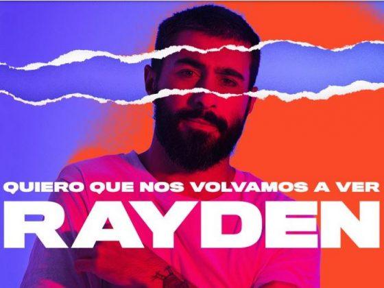 Rayden fin de gira Quiero que nos volvamos a ver