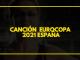 Canción Eurocopa España 2021 8 Canción Eurocopa España 2021